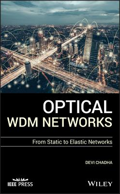 Optical Wdm Networks: From Static to Elastic Networks - Chadha, Devi