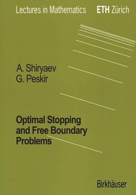 Optimal Stopping and Free-Boundary Problems - Peskir, Goran, and Shiryaev, Albert