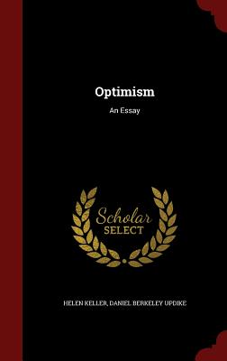 Optimism: An Essay - Keller, Helen, and Updike, Daniel Berkeley