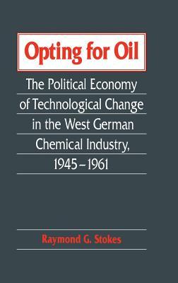 Opting for Oil - Stokes, Raymond G, Professor