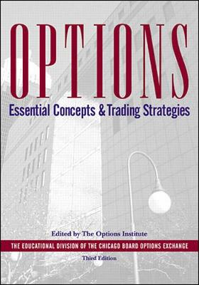 Options: Essential Concepts and Trading Strategies - Options Institute (Editor)