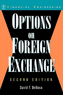 Options on Foreign Exchange - DeRosa, David F, Ph.D.