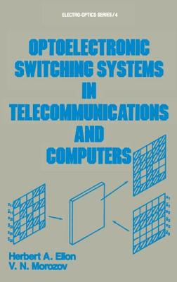 Optoelectronic Switching Systems in Telecommunications and Computers - Elion, H A