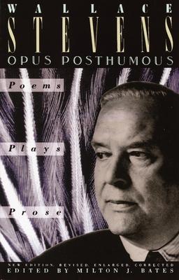 Opus Posthumous - Stevens, Wallace