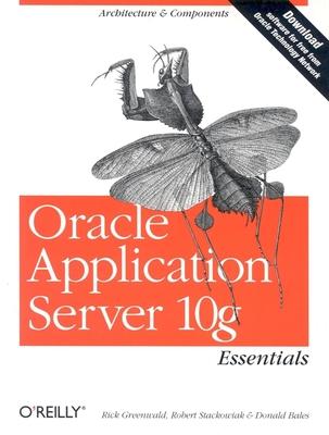 Oracle Application Server 10g Essentials - Greenwald, Rick