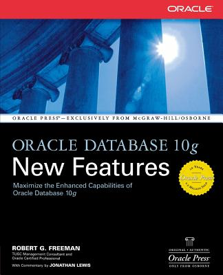 Oracle Database 10g New Features - Freeman, Robert G
