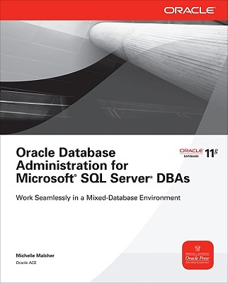 Oracle Database Administration for Microsoft SQL Server DBAs - Malcher, Michelle