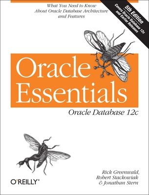 Oracle Essentials - Greenwald, Rick, and Stackowiak, Robert, and Stern, Jonathan