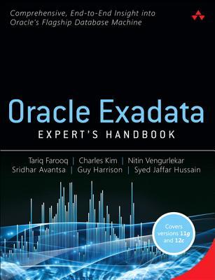 Oracle Exadata Expert's Handbook - Farooq, Tariq, and Kim, Charles, and Vengurlekar, Nitin