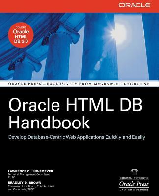 Oracle HTML DB Handbook - Linnemeyer, Lawrence C, and Brown, Bradley D