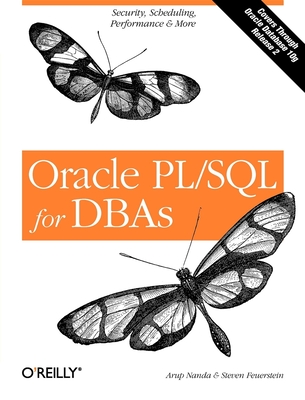 Oracle Pl/SQL for Dbas: Security, Scheduling, Performance & More - Nanda, Arup, and Feuerstein, Steven