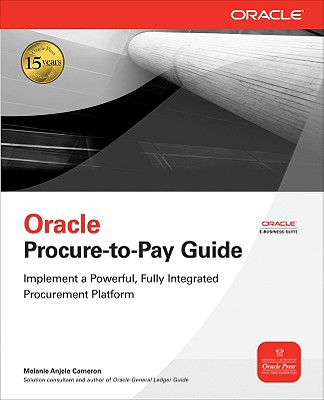 Oracle Procure-To-Pay Guide - Cameron, Melanie Anjele