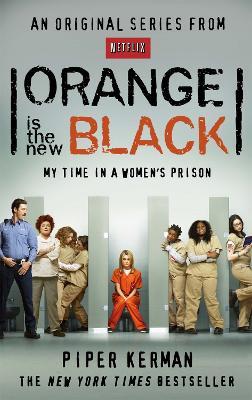 Orange Is the New Black: My Time in a Women's Prison - Kerman, Piper