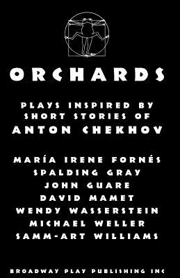 Orchards - Chekhov, Anton (Original Author), and Fornes, Maria Irene, and Gray, Spalding