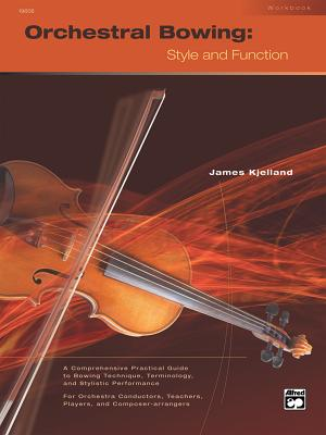 Orchestral Bowing -- Style and Function: Workbook - Kjelland, James