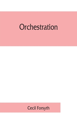 Orchestration - Forsyth, Cecil