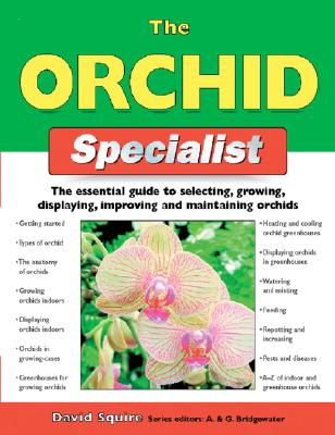 Orchid Specialist: Specialist Series - Squire, David, and Bridgewater, Alan, and Bridgewater, Gill