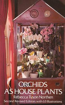 Orchids as House Plants - Northen, Rebecca Tyson