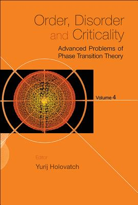 Order, Disorder And Criticality: Advanced Problems Of Phase Transition Theory - Volume 4 - Holovatch, Yurij (Editor)
