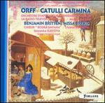 Orff: Catulli Carmina; Britten: Missa Brevis