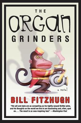 Organ Grinders - Fitzhugh, Bill