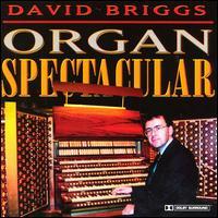 Organ Spectacular - David Briggs (organ)