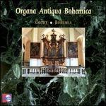 Organa Antiqua Bohemica: Bohemia