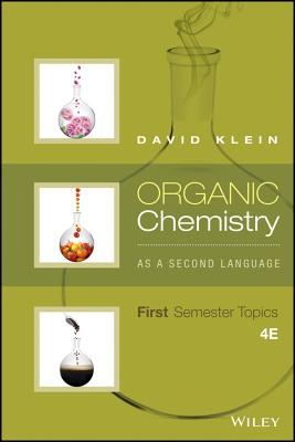 Organic Chemistry As a Second Language: First Semester Topics - Klein, David R.