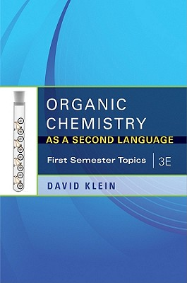 Organic Chemistry I as a Second Language 3E: Translating the Basic Concepts - Klein, David R.