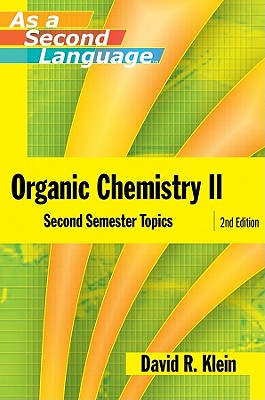 Organic Chemistry II as a Second Language - Klein, David R