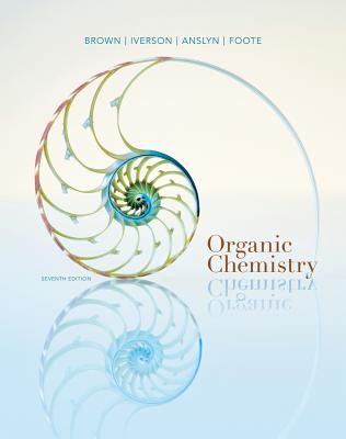 Organic Chemistry Student Study Guide and Solutions Manual - Brown, William H, and Iverson, Brent L, and Anslyn, Eric