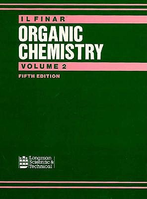 Organic Chemistry Volume 2: Stereochemistry and the Chemistry of Naturalproducts - Finar, I L, and Finar, A L