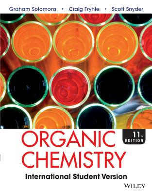 Organic Chemistry - Solomons, T. W. Graham, and Fryhle, Craig B., and Snyder, Scott A.