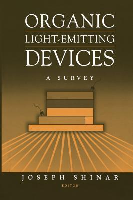 Organic Light-Emitting Devices: A Survey - Shinar, Joseph (Editor)