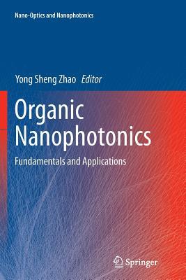 Organic Nanophotonics: Fundamentals and Applications - Zhao, Yong Sheng (Editor)