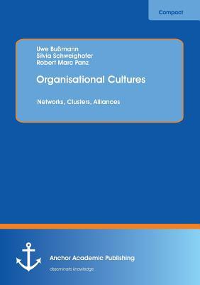 Organisational Cultures: Networks, Clusters, Alliances - Bussmann, Uwe