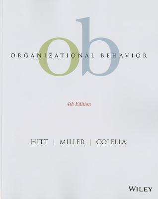 Organizational Behavior - Hitt, Michael A, and Ireland, R Duane, and Middlemist, R Dennis