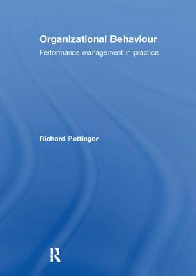 Organizational Behaviour: Performance Management in Practice - Pettinger, Richard
