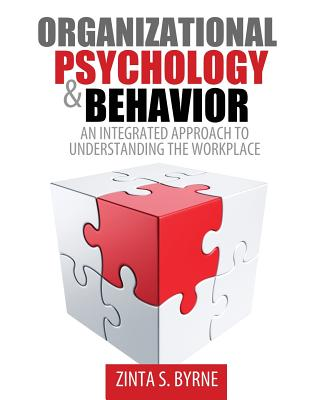 Organizational Psychology and Behavior: An Integrated Approach to Understanding the Workplace - eBook - Stofberg Byrne, Zinta