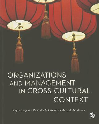 Organizations and Management in Cross-Cultural Context - Aycan, Zeynep, and Kanungo, Rabindra N., and Mendonca, Manuel