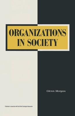 Organizations in Society - Morgan, Glenn