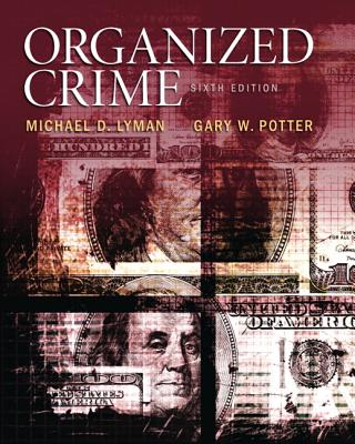 Organized Crime - Lyman, Michael D., and Potter, Gary W.