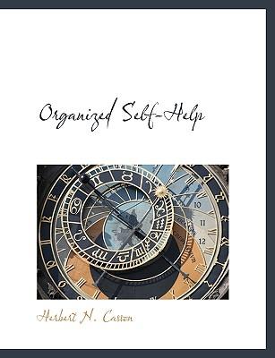 Organized Self-Help - Casson, Herbert Newton