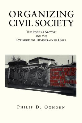Organizing Civil Society - CL. - Oxhorn, Philip D