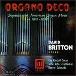 Organo Deco: Sophisticated American Organ Music ca. 1915-1950