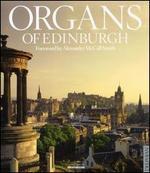 Organs of Edinburgh - Andrew Caskie (organ); Duncan Ferguson (organ); John Kitchen (organ); Michael Bonaventure (organ); Michael Harris (organ);...