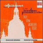 Orgelkonzert in der Dresdner Frauenkirche