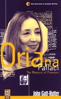 Oriana Fallaci: The Rhetoric of Freedom - GATT-Rutter, John