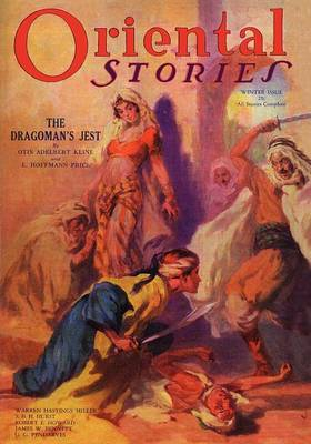 Oriental Stories, Vol 2, No. 1 (Winter 1932) - Betancourt, John Gregory (Editor), and Howard, Robert E (Contributions by), and Price, E Hoffmann (Contributions by)