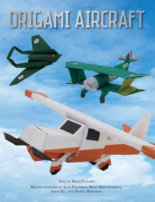 Origami Aircraft - Ku, Jason, and Kirschenbaum, Marc, and Robinson, Daniel